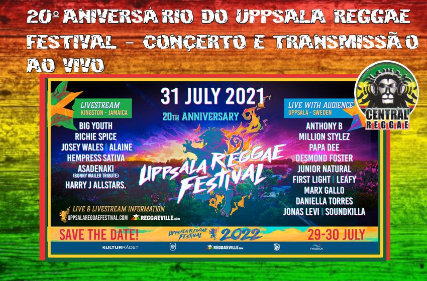 20º ANIVERSÁRIO DO UPPSALA REGGAE FESTIVAL – CONCERTO E TRANSMISSÃO AO VIVO