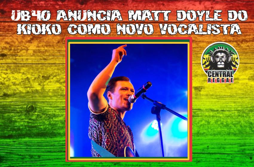 UB40 ANUNCIA MATT DOYLE DE KIOKO COMO NOVO VOCALISTA